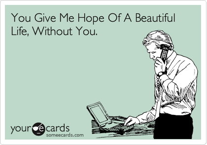 I Can Think Of A List Of Names I Want To Print This Out And Give It To Ecards Funny E Cards Photo Quotes