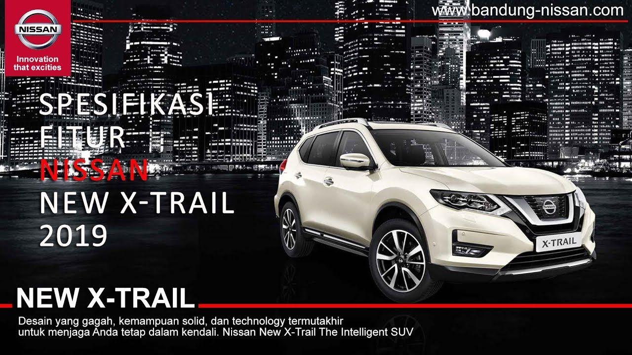 Spesifikasi Fitur Nissan New X Trail 2019 Nissan Suv