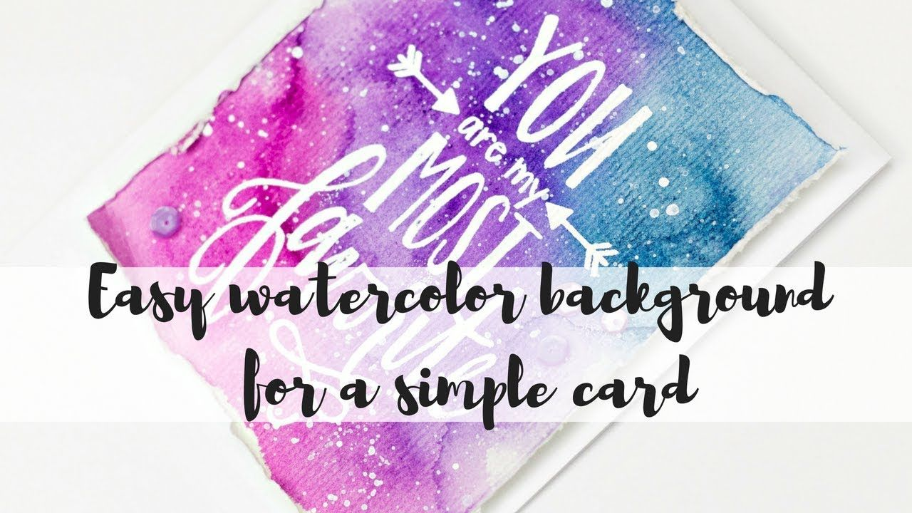 Easy Messy Watercolor Background Simple Card Tutorial