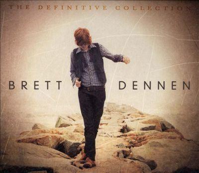 The Definitive Collection by Brett Dennen [Call # COMD ROCK DEN]