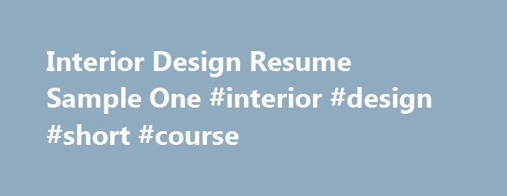 Interior Design Resume Sample One #interior #design #short #course - interior design resume sample