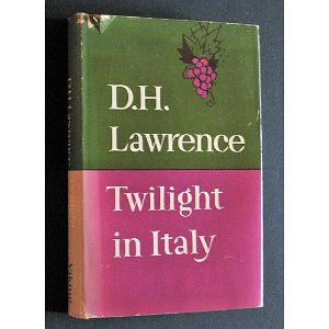 Twilight in Italy by D.H. Lawrence (set and written in part in Gargnano on Lake Gardo)