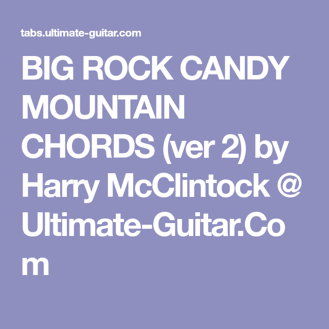 BIG ROCK CANDY MOUNTAIN CHORDS (ver 2) by Harry McClintock ...
