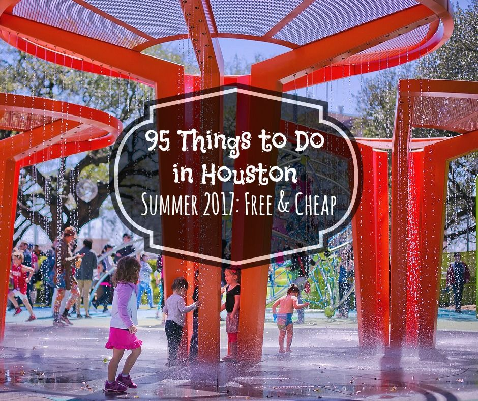Cheap Places To Get Furniture: Discover Summer Fun In Houston With 95 Free And Cheap