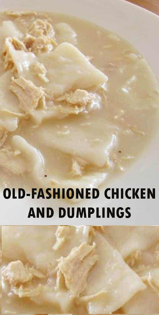 OLD-FASHIONED CHICKEN AND DUMPLINGS - THE COUNTRY FOOD
