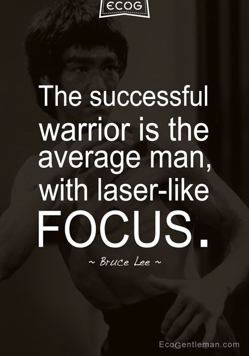 "Focus Quotes ♂ Martial Art Bruce Lee Quotes  ""the Successful Warrior Is The ."
