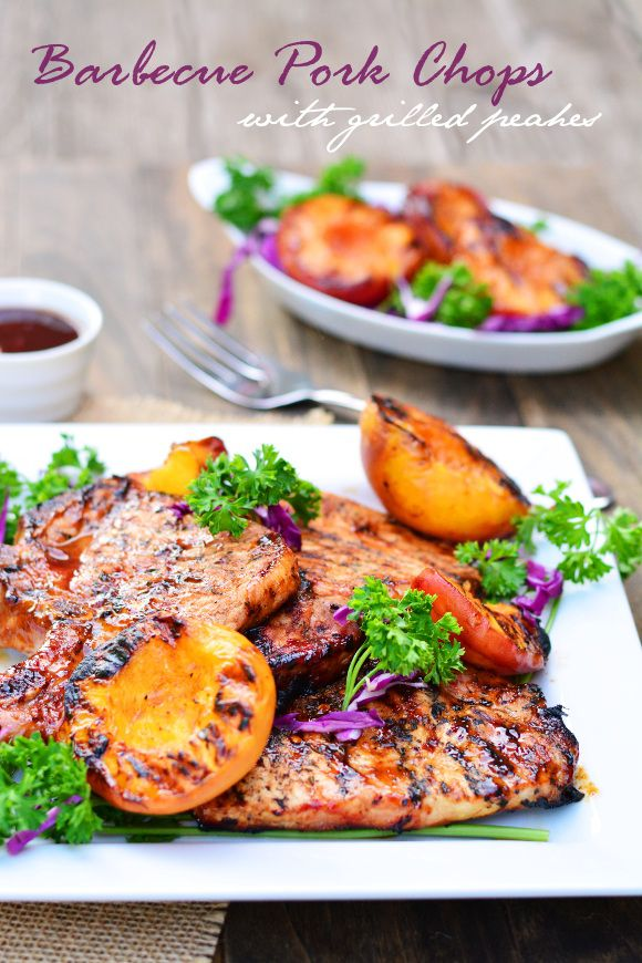 barbecued pork chops with grilled peaches  recipe  pork recipes grilled chicken recipes pork