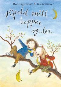 Hjertet mitt hopper og ler - Rose Lagercrantz
