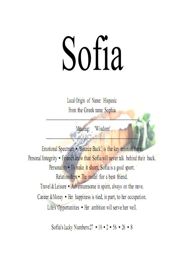 Greek Meaning: The name Sofia is a Greek baby name  In Greek the