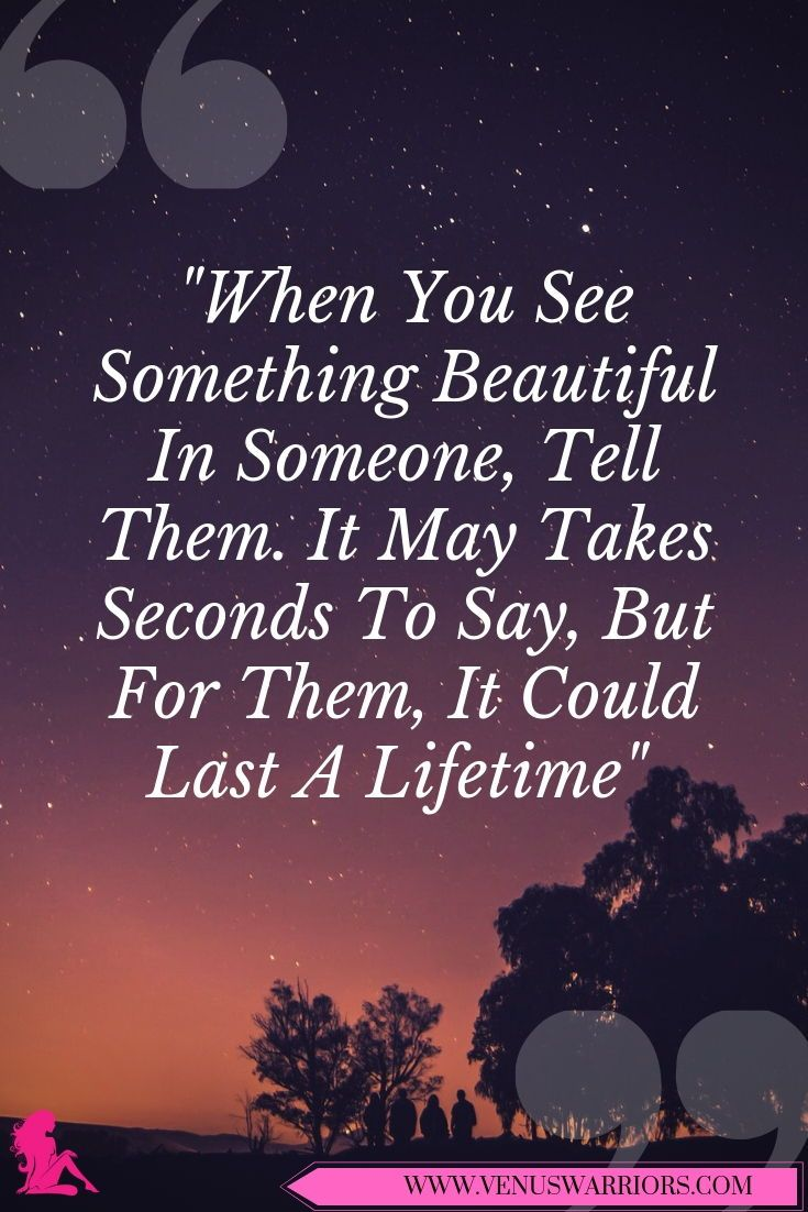 """When You See Something Beautiful In Someone, Tell Them. It May Takes Seconds To Say, But For Them, It Could Last A Lifetime""  #Venus #Warriors #BeautyWithIn #Lifetime #Appreciate #BeHappy"