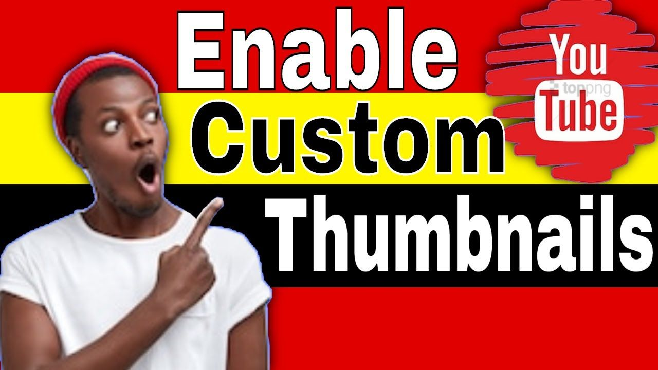 How to enable custom thumbnails on youtube 2019 how do you