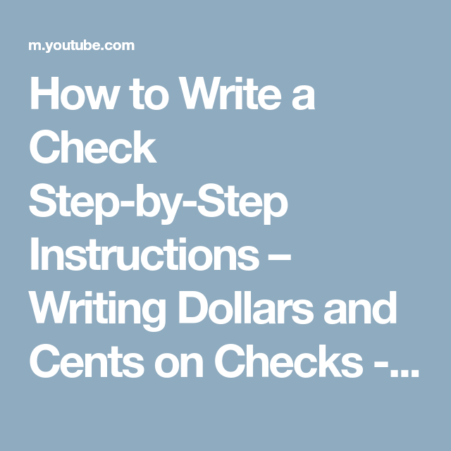 How To Write A Check Step By Step Instructions Writing Dollars And Cents On Checks Youtube Step By Step Instructions Writing Instruction