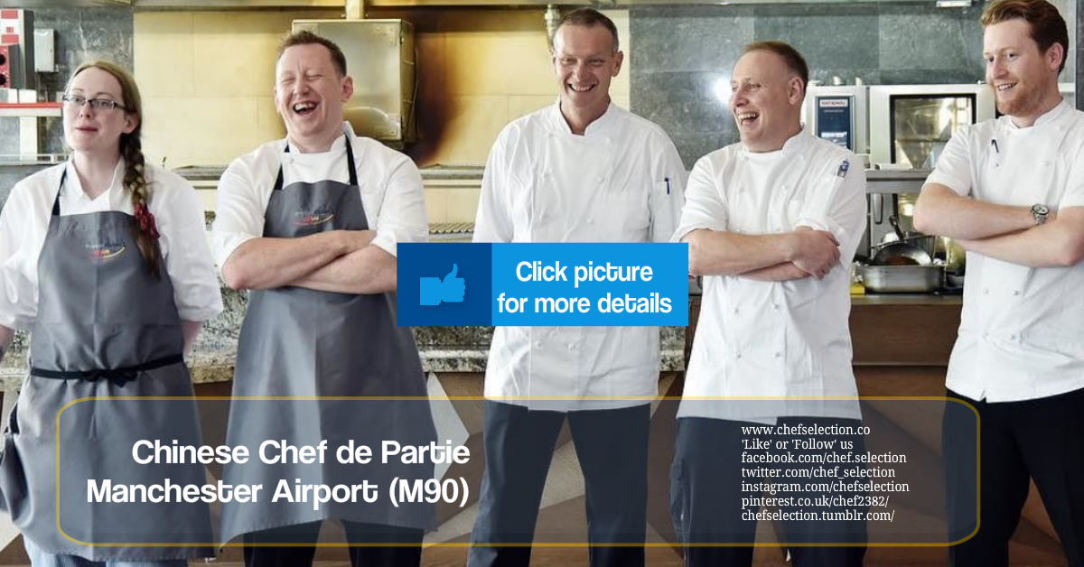 Chinese Chef de Partie Manchester Airport (M90) As a