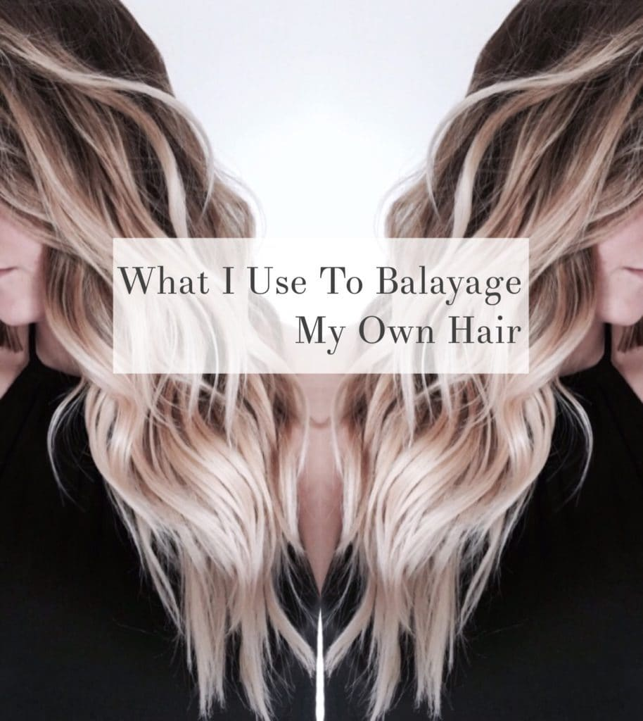 What I Use to Balayage My Own Hair - Cassie Scroggins