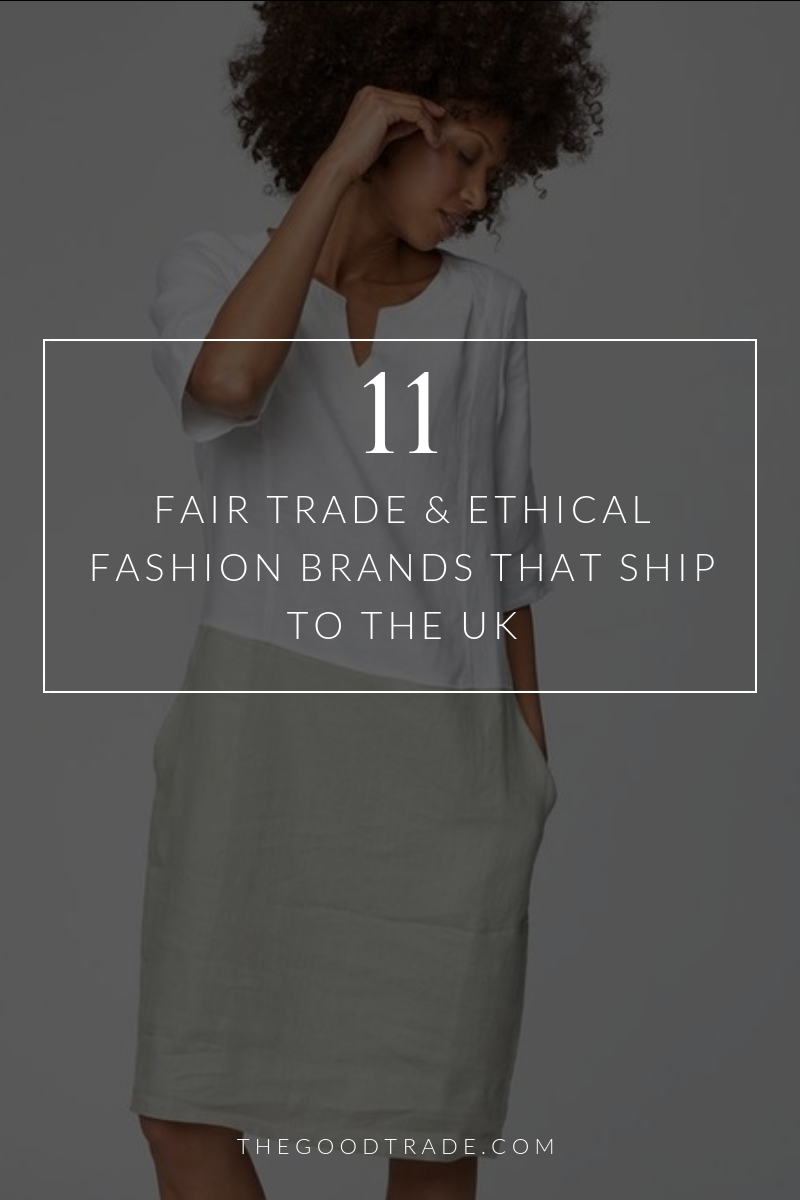 6dea273892 11 Fair Trade   Ethical Fashion Brands That Ship To The UK    The Good