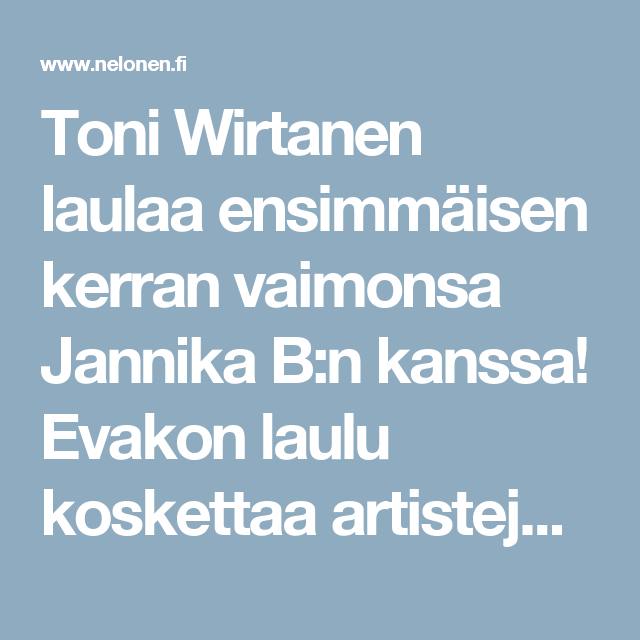 Toni Wirtanen Laulaa Ensimmaisen Kerran Vaimonsa Jannika B N