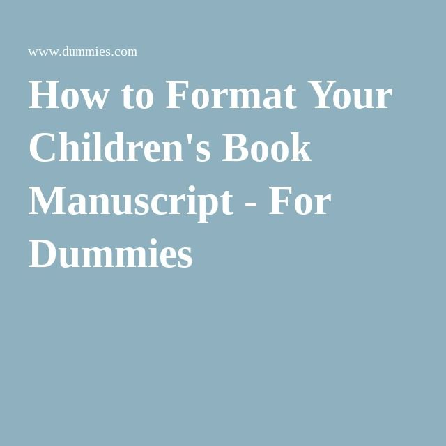 How To Format Your Children S Book Manuscript For Dummies Book