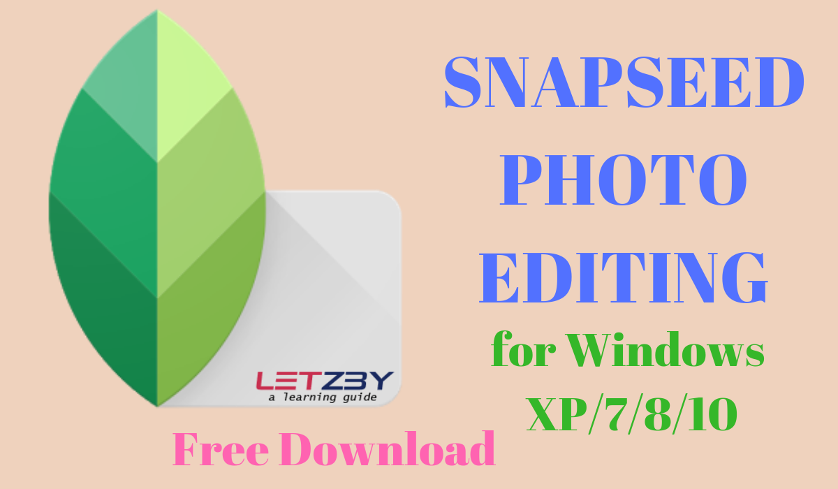 Download Snapseed for Windows XP/7/8/10 Free Best Photo