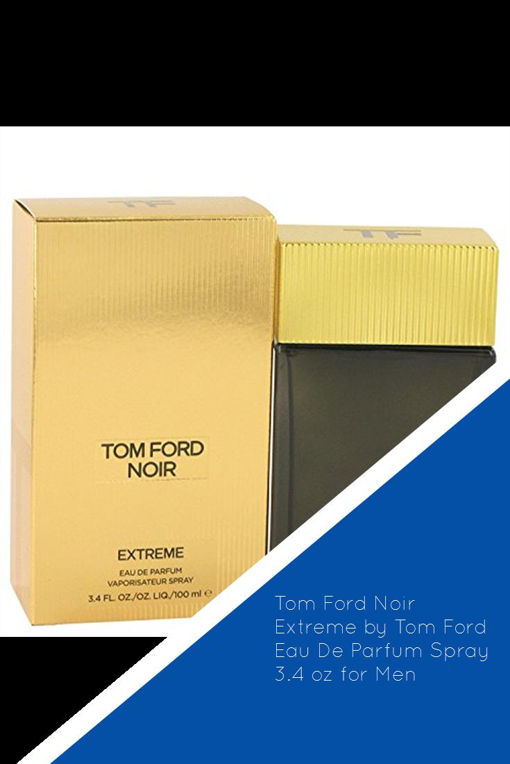 Tom Ford Noir Extreme By Tom Ford Eau De Parfum Spray 3 4 Oz For Men Eau De Parfum Tom Ford Spray