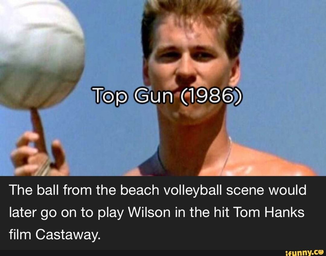 The Ball From The Beach Volleyball Scene Would Later Go On To Play Wilson In The Hit Tom Hanks Film Castaway Ifunny In 2020 Beach Volleyball Funny Sports Memes Tom Hanks