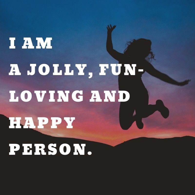 I Am A Jolly Fun Loving And Happy Person Happiness Affirmations