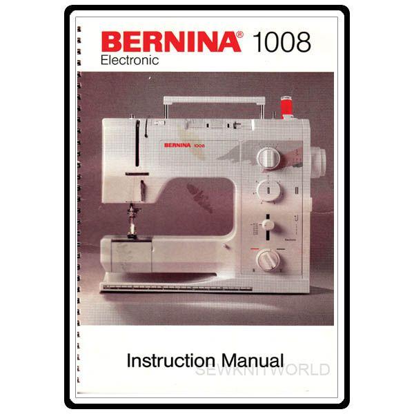 Instruction Manual, Bernina (Bernette) 1008