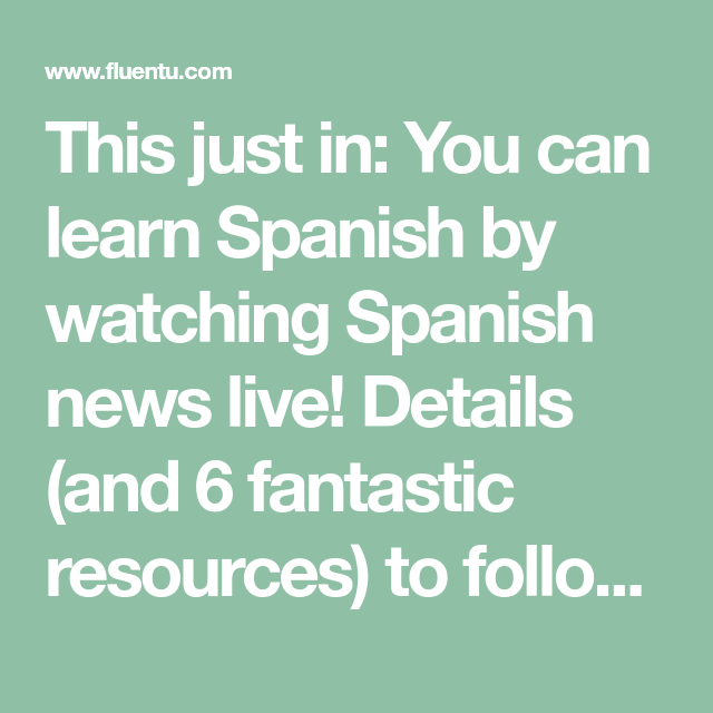 This just in: You can learn Spanish by watching Spanish news