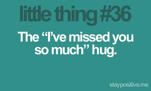 """The """"I've missed you so much"""" hug. :)"""