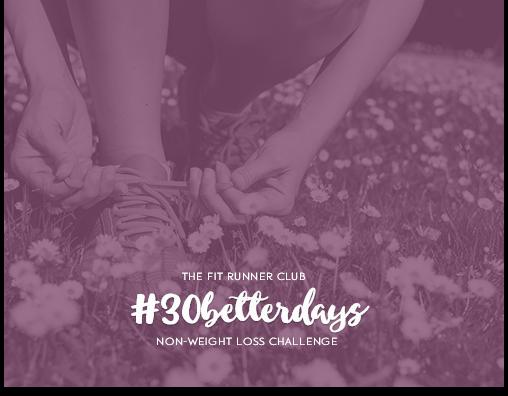 #30betterdays challenge