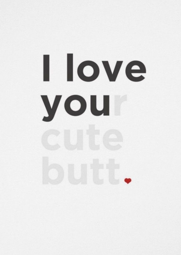 """30. """"Your cute butt."""" 