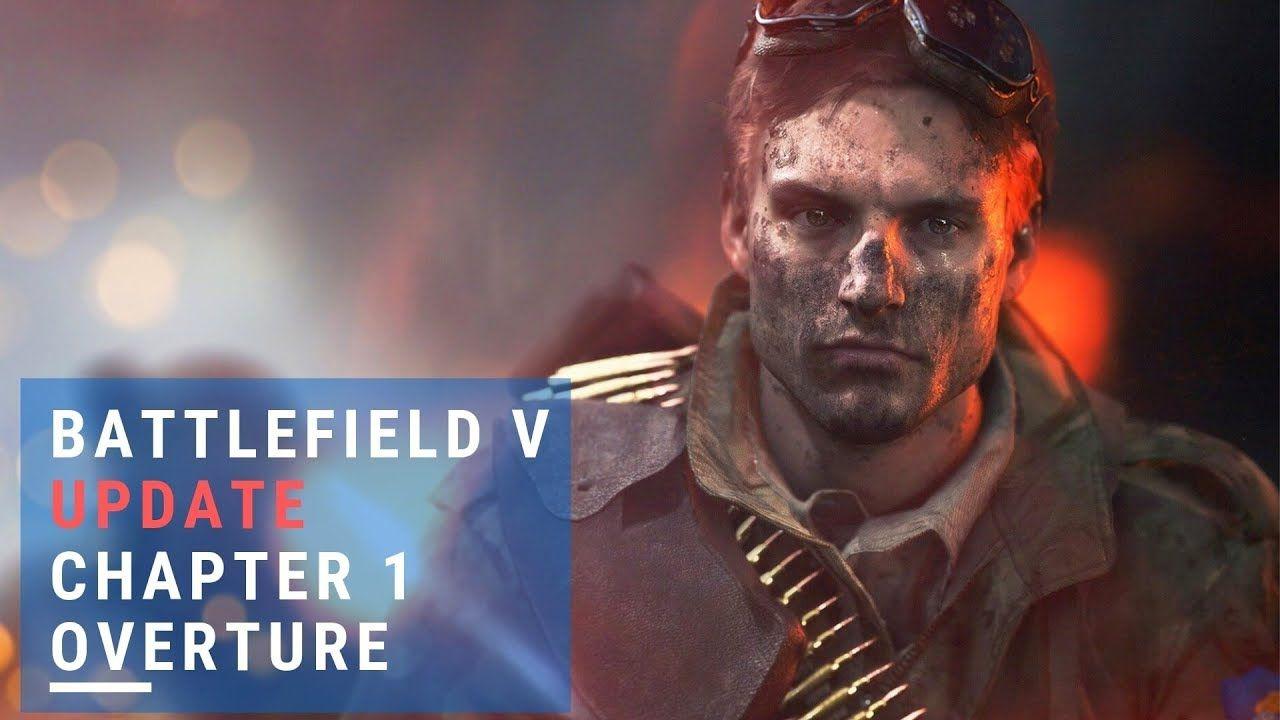 Battlefield V Update Chapter 1 Overture Fhd Overture Black