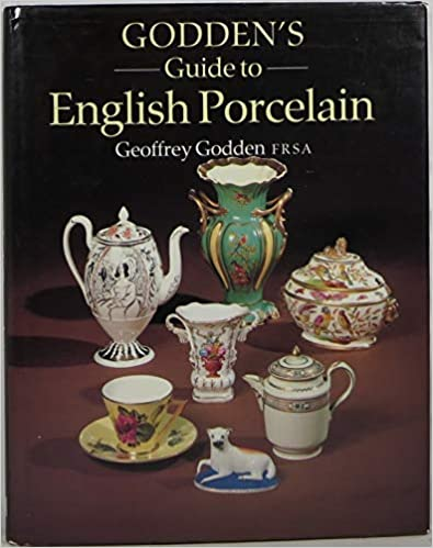 Godden S Guide To English Porcelain Godden Geoffrey A 9780870696701 Amazon Com Books In 2020 Hardcover Porcelain Kindle Reading