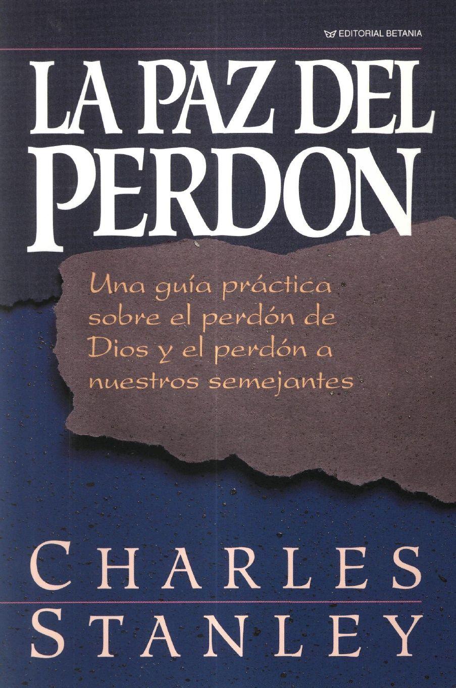 La Paz Del Perdón Charles Stanley Pdf Libros Cristianos Pdf Descargar Libros Cristianos Libros De La Biblia