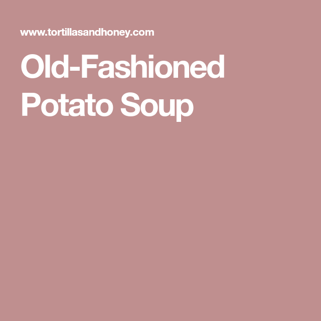 Old-Fashioned Potato Soup