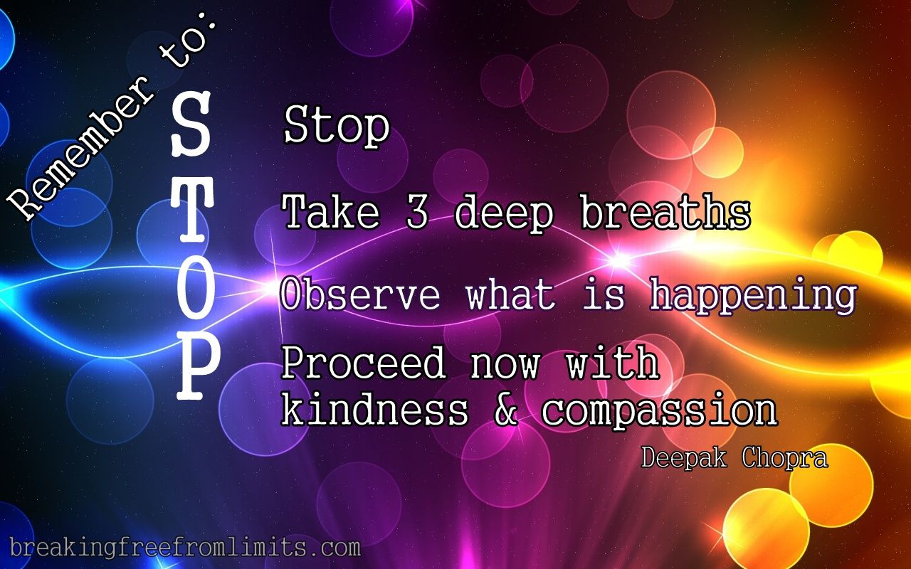 Stop take 3 breaths observe process with kindness
