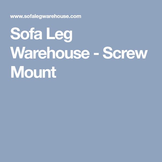 Sofa Leg Warehouse Mount