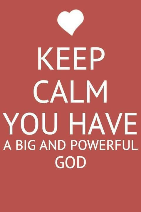Funny Christian Quotes and Sayings | Keep calm, you have a big and ...
