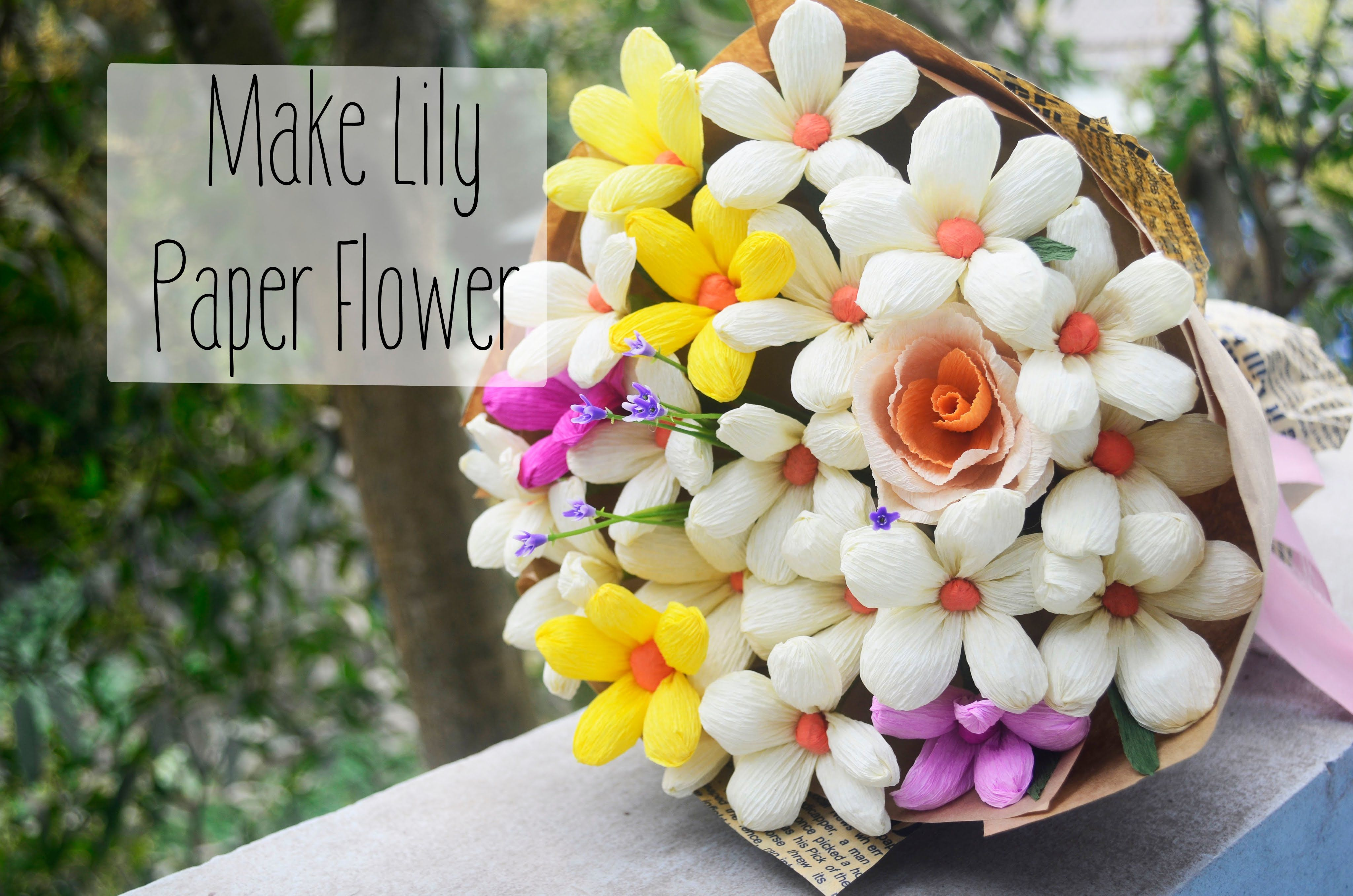 Easy Lily Paper Flower Diy Making Crepe Paper Lily From It You Can