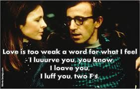 I Luff You Two Fs I Luff You Woody Allen Musings