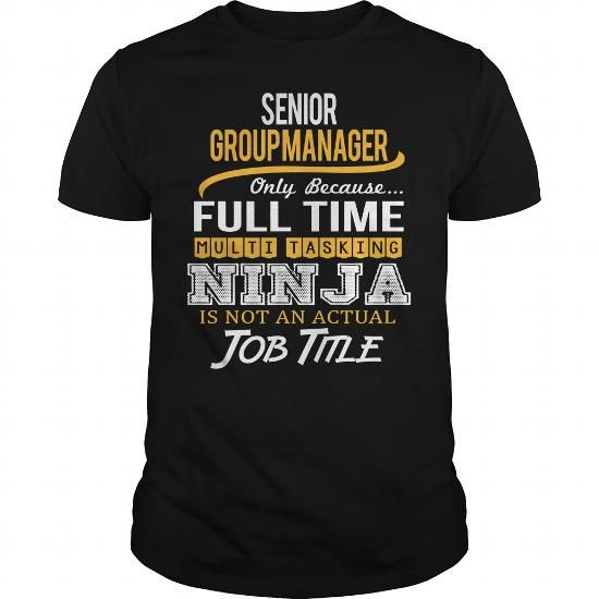 AWESOM TEE FOR SENIOR GROUP MANAGER T-SHIRTS, HOODIES, SWEATSHIRT (22.99$ ==► Shopping Now)