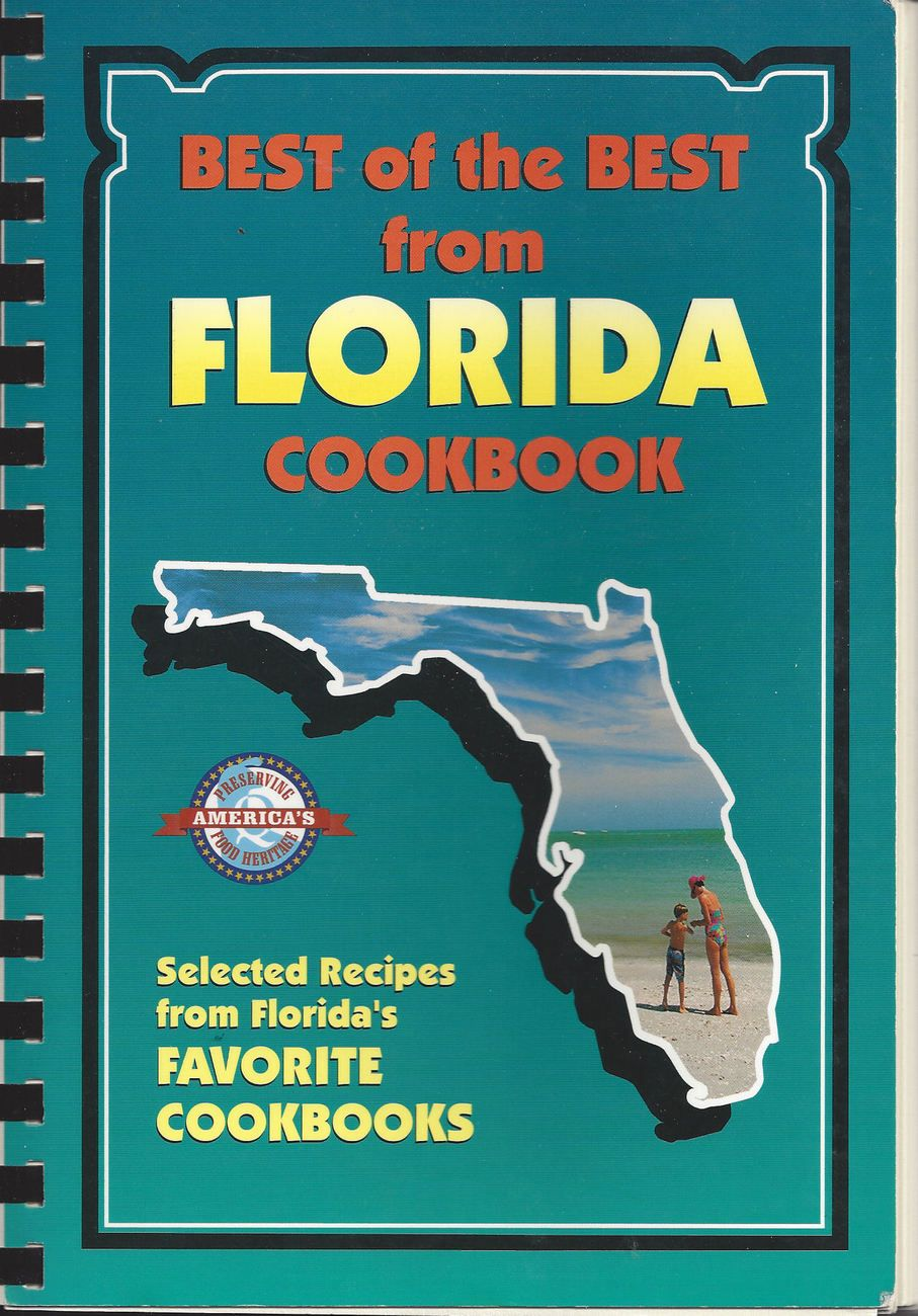 Best of the Best from Florida Cookbook...bought this in the Florida Keys years ago...fabulous, fabulous recipes from my home state.