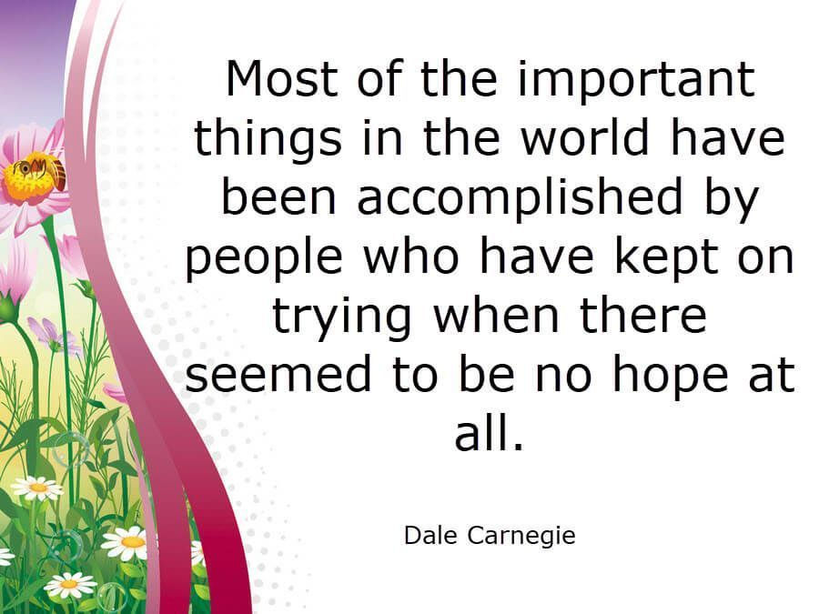 Dale Carnegie in these motivational words disclosing the fact that - words for achievement