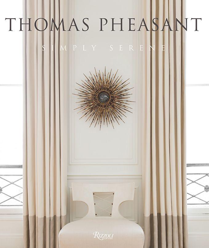 Exclusive Interview With Top Interior Designer Thomas Pheasant Rh Pinterest  Com Top 10 Interior Design Books