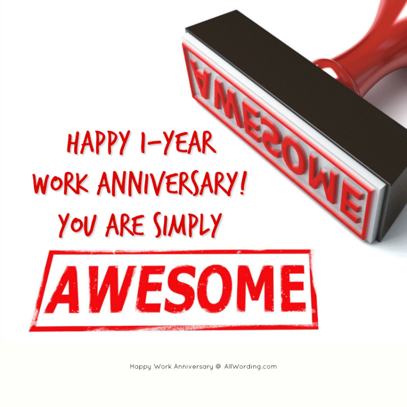 Happy 1year work anniversary! You are simply awesome!
