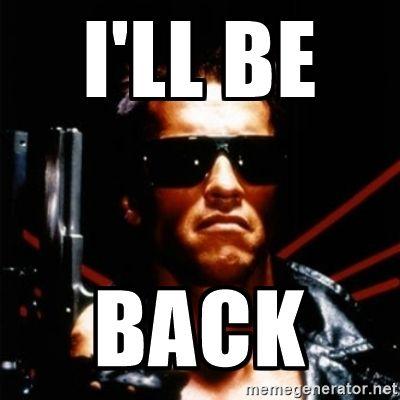 I 39 Ll Be Back Arnold Schwarzenegger I Will Be Back Meme Generator Arnold Schwarzenegger Movies Arnold Meme Arnold Schwarzenegger