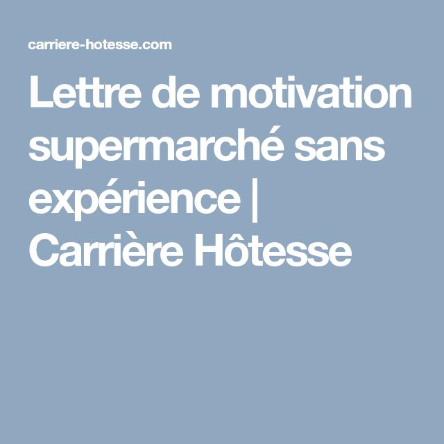 Lettre De Motivation Supermarche Sans Experience Carriere