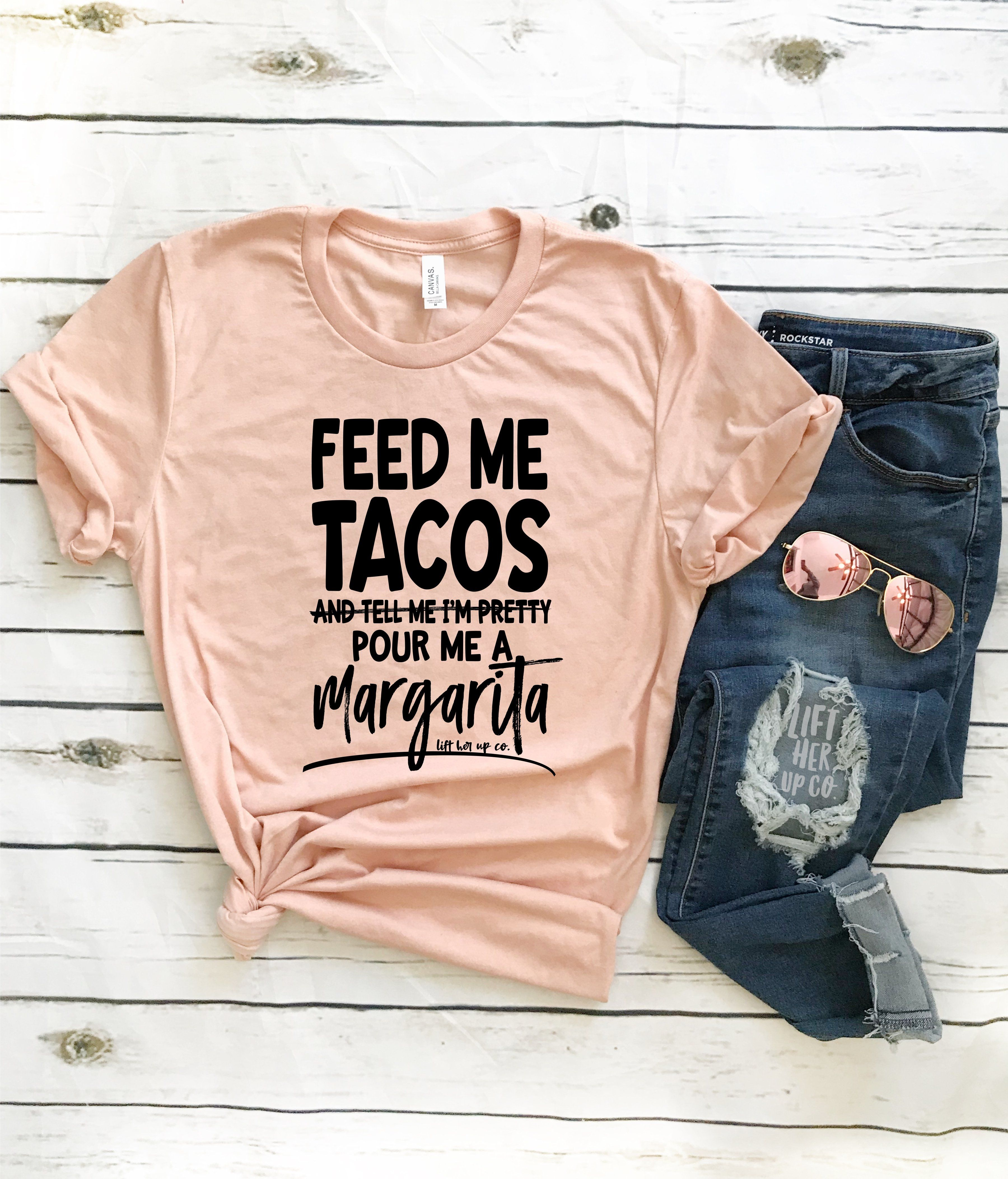 f459144d55b7e Feed Me Tacos and Pour Me a Margarita Unisex Tee Shirt