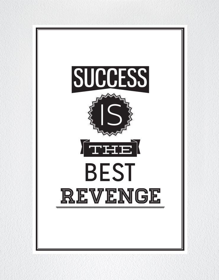 Motivational Quotes Success Is The Best Revenge Poster Q102