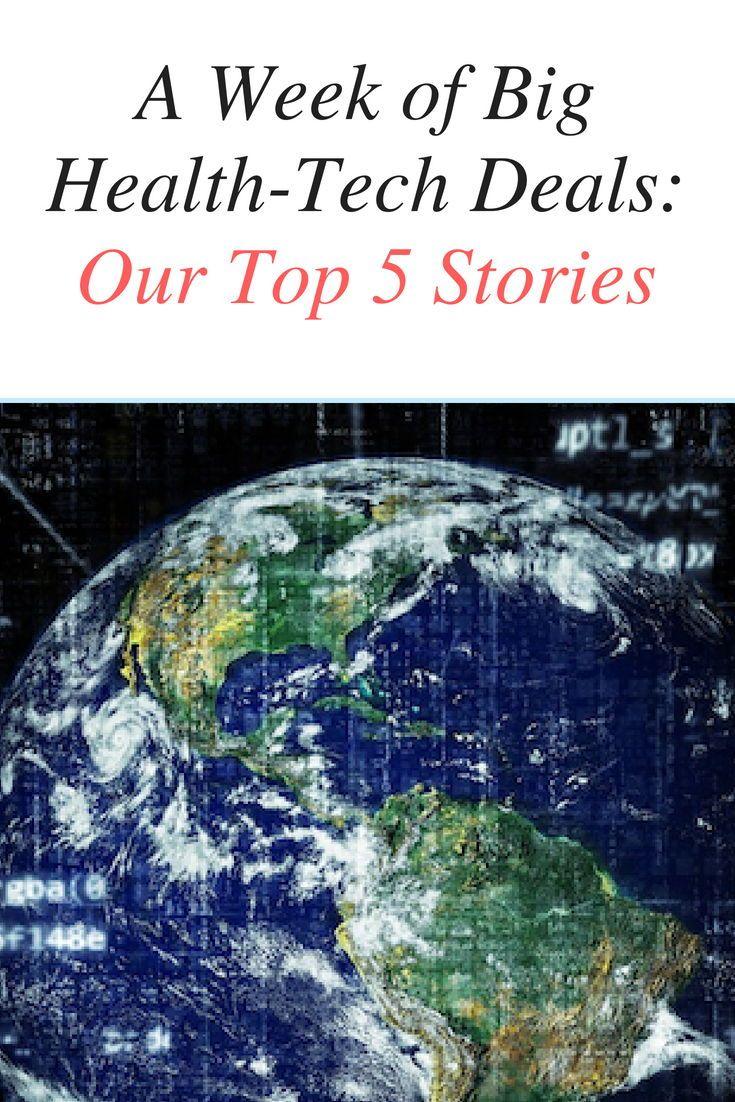 A Week of Big HealthTech Deals Our Top 5 Stories