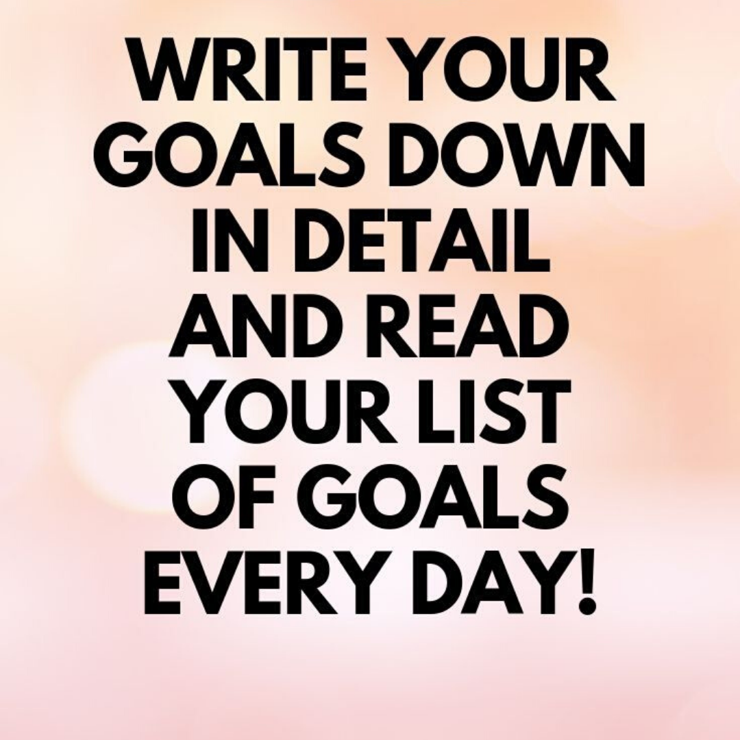 Write Your Goals Down Daily In